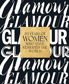 Glamour: 30 Years of Women Who Have Reshaped the World by Samantha Barry, 9781419752087
