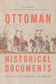 Ottoman Historical Documents (The Institutions of an Empire) - 9781474479363 by V.L. Ménage, Colin Imber, 9781474479363