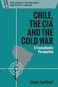 Chile, the CIA and the Cold War (A Transatlantic Perspective) - 9781474481823 by James Lockhart, 9781474481823