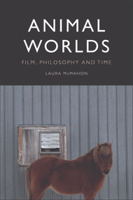 Animal Worlds (Film, Philosophy and Time) - 9781474446396 by Laura McMahon, 9781474446396