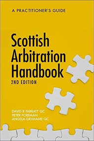 Scottish Arbitration Handbook (A Practitioner's Guide) by David R. Parratt, Angela Grahame, Peter Foreman, 9781474478939