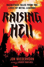Raising Hell (Backstage Tales from the Lives of Metal Legends) by Jon Wiederhorn, Gary Holt, 9781635766493