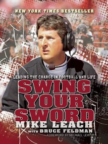 Swing Your Sword (Leading the Charge in Football and Life) by Mike Leach, 9781938120121