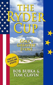 The Ryder Cup (Golf's Greatest Event) by Tom Clavin, Bob Bubka, 9781626814264