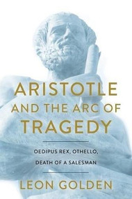 Aristotle and the Arc of Tragedy by Leon Golden, 9781635762600