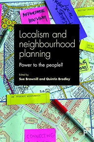 Localism and Neighbourhood Planning (Power to the People?) - 9781447329503 by Sue Brownill, Quintin Bradley, 9781447329503