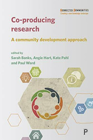 Co-producing Research (A Community Development Approach) - 9781447340751 by Sarah Banks, Angie Hart, Kate Pahl, Paul Ward, 9781447340751