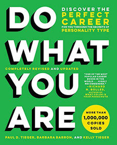 Do What You Are (Discover the Perfect Career for You Through the Secrets of Personality Type) - 9780316497145 by Paul D. Tieger, Barbara Barron, Kelly Tieger, 9780316497145