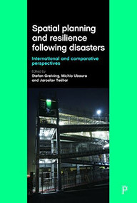Spatial Planning and Resilience Following Disasters (International and Comparative Perspectives) by Stefan Greiving, Michio Ubaura, Jaroslav Tešliar, 9781447323594
