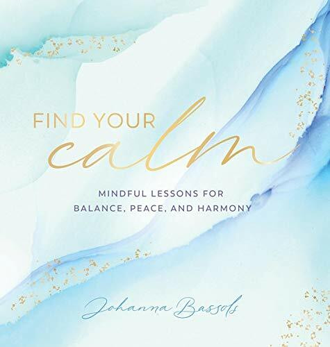 Find Your Calm (Mindful Lessons for Balance, Peace, and Harmony) by Johanna Bassols, 9781631067556