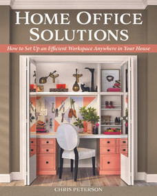 Home Office Solutions (How to Set Up an Efficient Workspace Anywhere in Your House) by Chris Peterson, 9781580118590