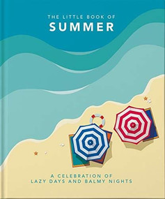 The Little Book of Summer (A celebration of lazy days and balmy nights) (Miniature Edition) by Orange Hippo, 9781800690127