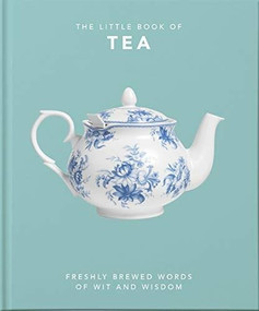 The Little Book of Tea (Sweet dreams are made of tea) (Miniature Edition) by Orange Hippo, 9781800690189
