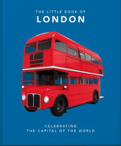 The Little Book of London (The greatest city in the world) (Miniature Edition) - 9781800690264 by Orange Hippo, 9781800690264