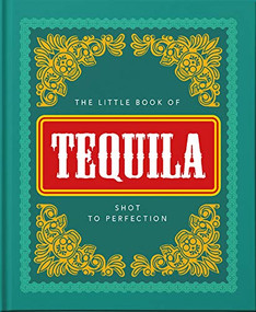 The Little Book of Tequila (Slammed to perfection) (Miniature Edition) by Orange Hippo, 9781800690271