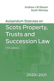 Avizandum Statutes on the Scots Law of Property, Trusts and Succession (2020-21) by Andrew J. M. Steven, Scott Wortley, 9781474482868