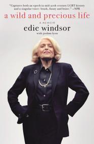 A Wild and Precious Life (A Memoir) - 9781250195159 by Joshua Lyon, Edie Windsor, 9781250195159