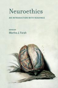 Neuroethics (An Introduction with Readings) by Martha J. Farah, 9780262514606
