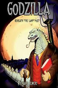"""""""Godzilla Beneath The Lamppost"""" by Richard Ilnicki, 9781098318833"""