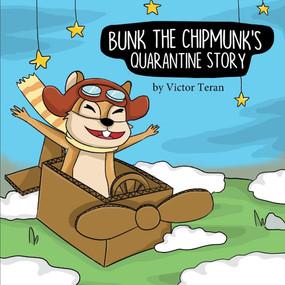 Bunk the Chipmunk's Quarantine Story by Victor Teran, 9781098323646