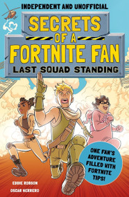 Secrets of a Fortnite Fan: Last Squad Standing (Independent & Unofficial) (The second hilarious unofficial Fortnite adventure) by Robson Eddie, 9781839350474