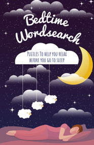 Bedtime Wordsearch (Puzzles To Help You Relax Before You Go to Sleep) by Eric Saunders, 9781398801721