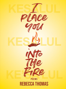 I Place You into the Fire (Poems) by Rebecca Thomas, 9781771088855