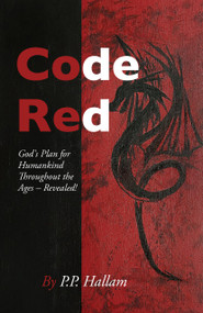 Code Red (God's Plan for Humankind Throughout the Ages - Revealed!) by P.P. Hallam, Robert D'Roza, 9781912863594