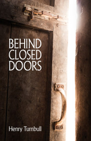 Behind Closed Doors by Henry Turnbull, 9781912863518