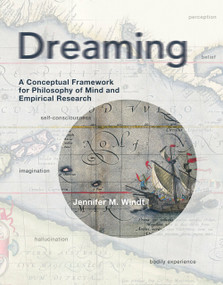 Dreaming (A Conceptual Framework for Philosophy of Mind and Empirical Research) by Jennifer M. Windt, 9780262028677