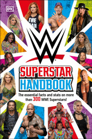 WWE Superstar Handbook (The Essential Facts and Stats on More than 300 WWE Superstars!) by Jake Black, 9780744027747