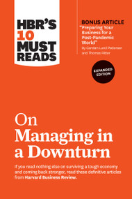 """HBR's 10 Must Reads on Managing in a Downturn, Expanded Edition (with bonus article """"Preparing Your Business for a Post-Pandemic World"""" by Carsten Lund Pedersen and Thomas Ritter) by Harvard Business Review, Chris Zook, James Allen, Paul F. Nunes, Robert I. Sutton, 9781647820657"""