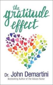 The Gratitude Effect by Dr. John Demartini, 9781722505264