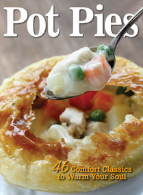 Pot Pies (46 Comfort Classics to Warm Your Soul) by Amy Hooper, 9781620081266