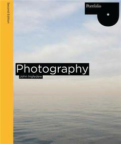 Photography Second edition by John Ingledew, 9781780670966
