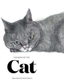 The Book of the Cat (Cats in Art) by Angus Hyland, Caroline Roberts, 9781786270719