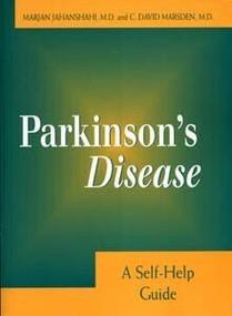 Parkinson's Disease (A Self-Help Guide) by Marjan Jahanshahi, Dr., MD, David Marsden, MD, 9781888799385