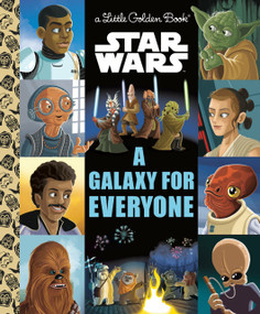 A Galaxy for Everyone (Star Wars) by Golden Books, Golden Books, 9780736441537
