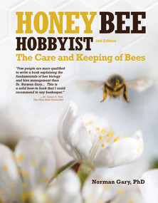 Honey Bee Hobbyist, 2nd Edition (The Care and Keeping of Bees) by Norman Gary, 9781620083154