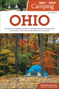 Best Tent Camping: Ohio (Your Car-Camping Guide to Scenic Beauty, the Sounds of Nature, and an Escape from Civilization) by Robert Loewendick, 9781634042895