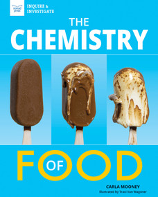 The Chemistry of Food - 9781647410230 by Carla Mooney, Traci Van Wagoner, 9781647410230
