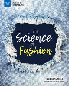 The Science of Fashion by Julie Danneberg, Michelle Simpson, 9781647410308