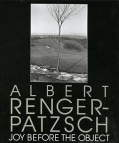 Albert Renger-Patzsch: Joy Before the Object (Aperture 131) by Aperture, Albert Renger-Patzsch, Ed Catalog, Donald Kuspit, 9780893815592