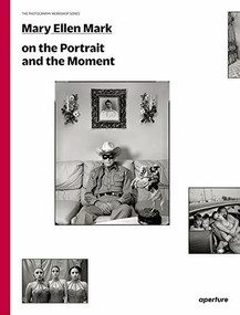 Mary Ellen Mark on the Portrait and the Moment (signed edition) (The Photography Workshop Series) by Mary Ellen Mark, Mary Ellen Mark, 9781683951889