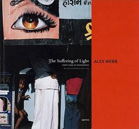 Alex Webb: The Suffering of Light (signed edition) by Alex Webb, Geoff Dyer, 9781683951896