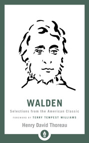 Walden (Selections from the American Classic) by Henry David Thoreau, Terry Tempest Williams, 9781611806007