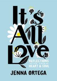 It's All Love (Reflections for Your Heart & Soul) - 9780593174579 by Jenna Ortega, 9780593174579