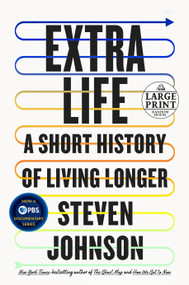 Extra Life (A Short History of Living Longer) by Steven Johnson, 9780593395691