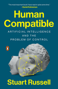 Human Compatible (Artificial Intelligence and the Problem of Control) - 9780525558637 by Stuart Russell, 9780525558637