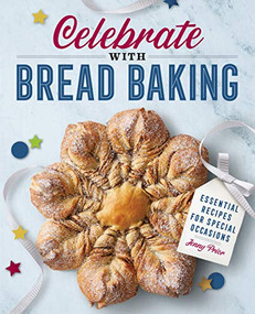 Celebrate with Bread Baking (Essential Recipes for Special Occasions) by Jenny Prior, 9781646116362